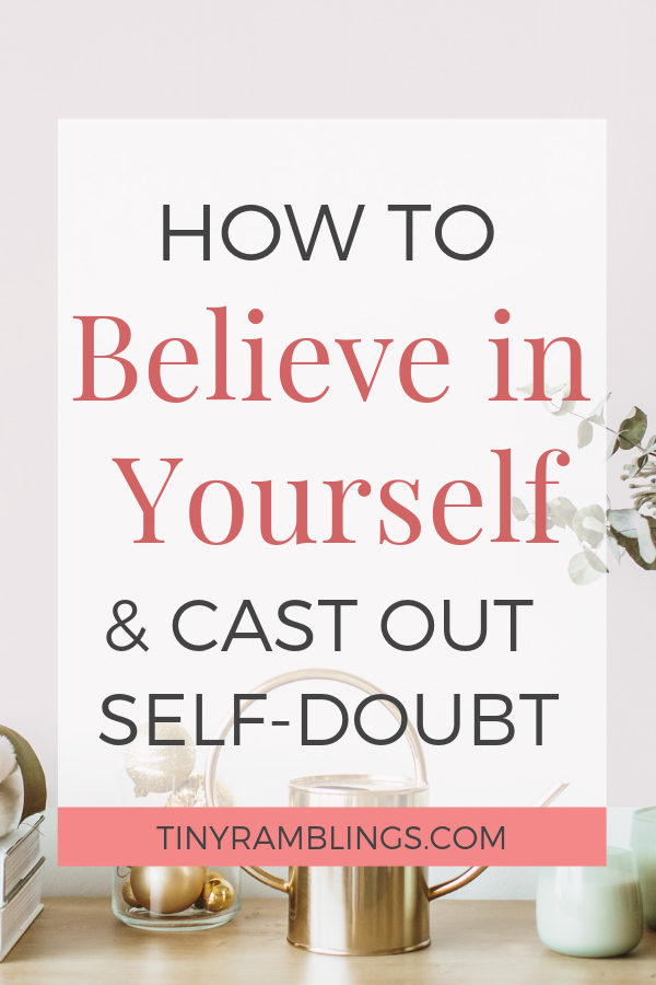 believe-in-yourself-cast-out-self-doubt